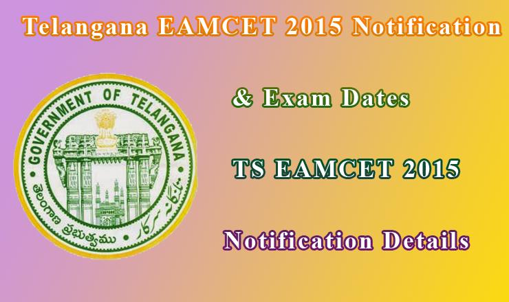 Telangana Eamcet Notification 2015 TSCHE Telangana Eamcet 2015
