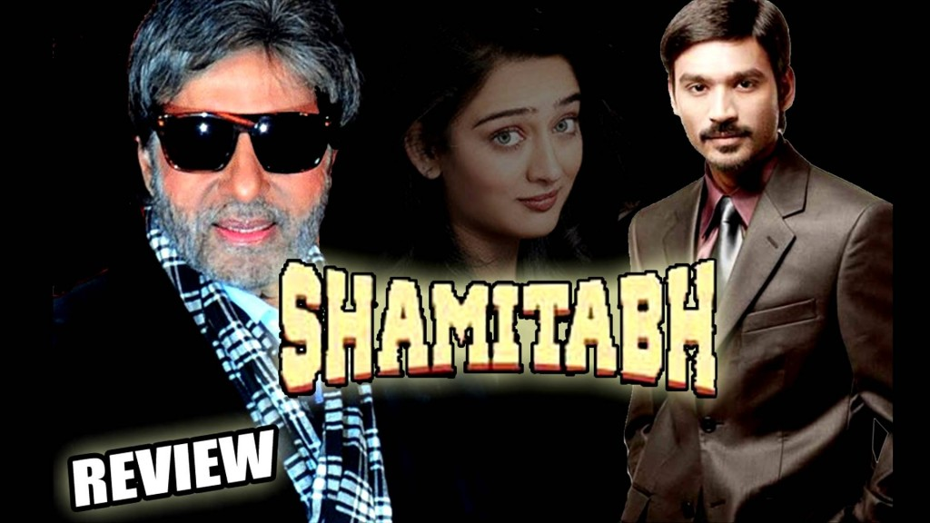 shamitabh movie review and rating - Amitabh ,dhanush ,akshara haasan