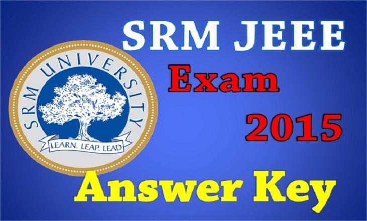 SRMJEEE Answer Key 2015 Download/results declared